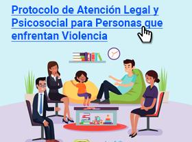 Protocolo de atención legal y psicosocial para personas que enfrentan violencia, con énfasis en niñez, adolescencia, mujeres y otras poblaciones en condiciones de vulnerabilidad